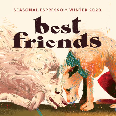 """Best Friends"" Winter Seasonal Espresso"