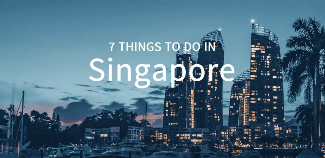 7 things to do in Singapore in under two hours