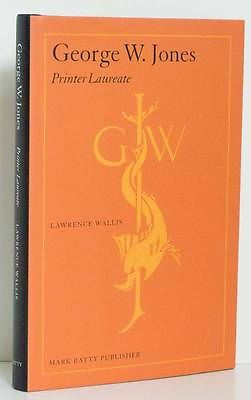 George W. Jones  Printer Laureate