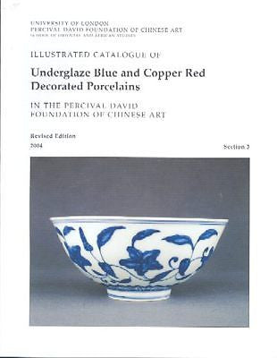 Illustrated Catalogue of Underglaze Blue & Copper Red Decorated Porcelains