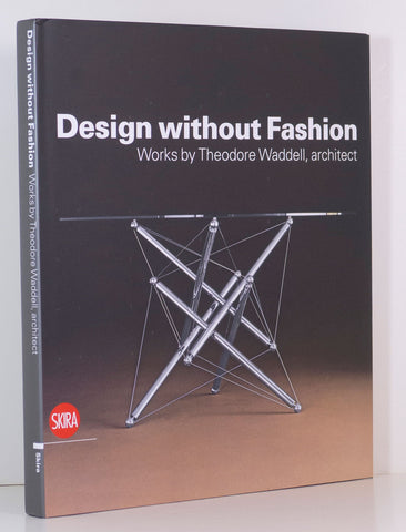 Design without Fashion<BR> Works by Theodore Waddell, Architect