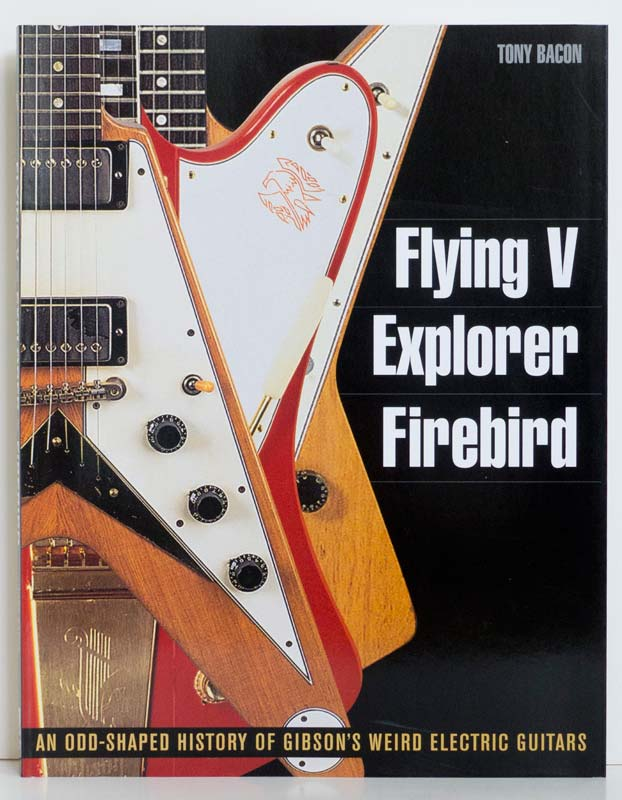 Gibson Flying V, Explorer, Firebird