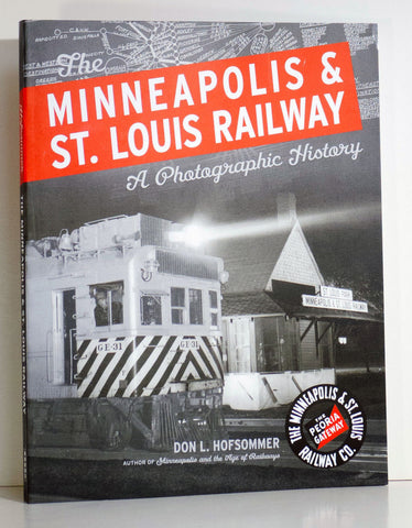 Minneapolis & St. Louis Railway  A Photographic History