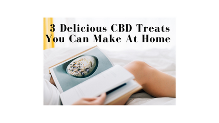 3 Delicious CBD Treats You Can Make At Home