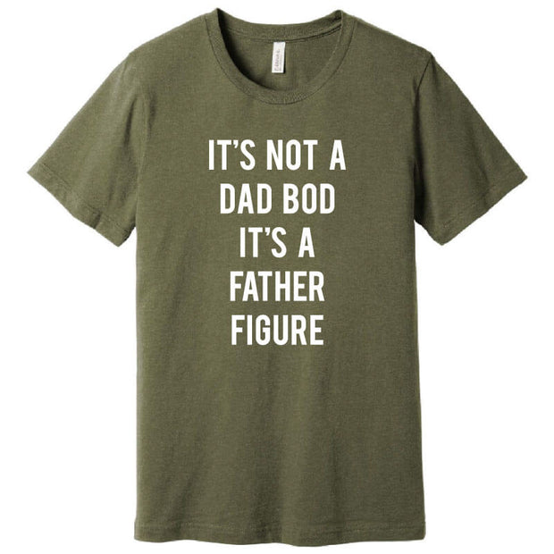 It's Not a Dad Bod T-Shirt
