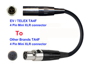 Microphone Adapter - EV / Telex Microphones with TA4F 4 pin mini XLR connector TO Other Brands Transmitters with 4pin TA4M connector