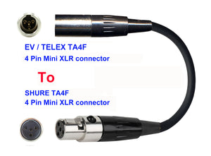 Microphone Adapter - EV / Telex Microphones with TA4F 4 pin mini XLR connector TO Shure Transmitters with 4pin TA4M connector