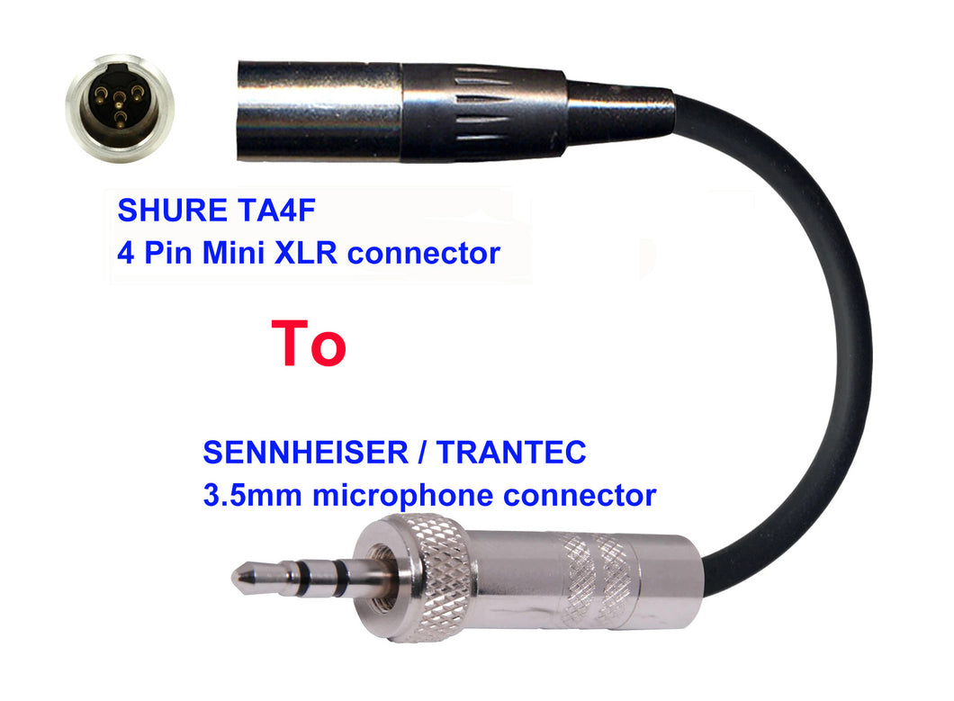 Microphone Adapter - Shure Microphones with TA4F 4 pin mini XLR connector TO Sennheiser / Trantec Transmitters with 3.5mm Locking connector