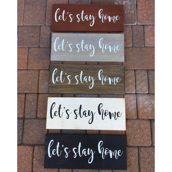 Signs - Farmhouse Wooden Sign - Let's Stay Home