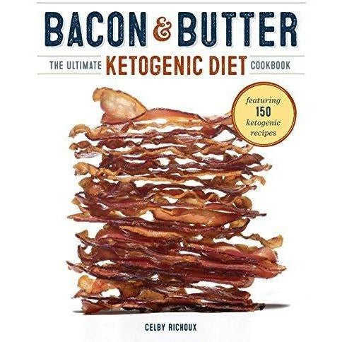 Bacon & Butter: The Ultimate Ketogenic Diet Cookbook-Book-Richoux Celby-Keto Kuts