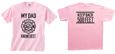Keep Back 500 Feet, Funny Fire Fighter Daughter Shirt, Fire Fighter Daughter