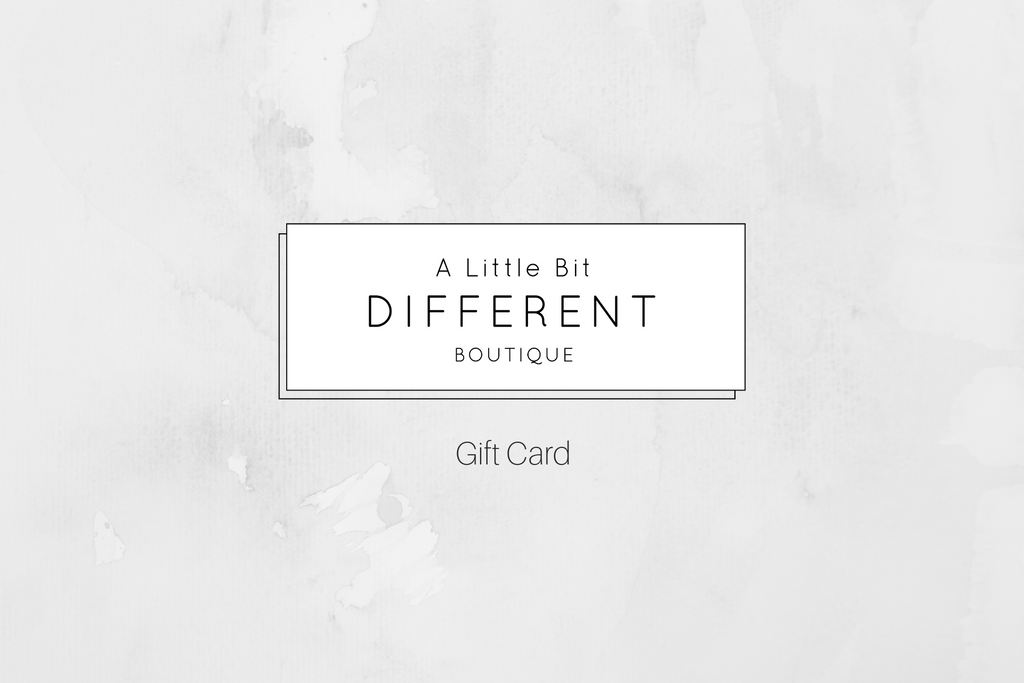 Gift Card Shopping for someone else but not sure what to give them? Give them the gift of choice with a A Little Bit Different gift card.  Gift cards are delivered by email and contain instructions to redeem them at checkout. Our gift cards have no additional processing fees.