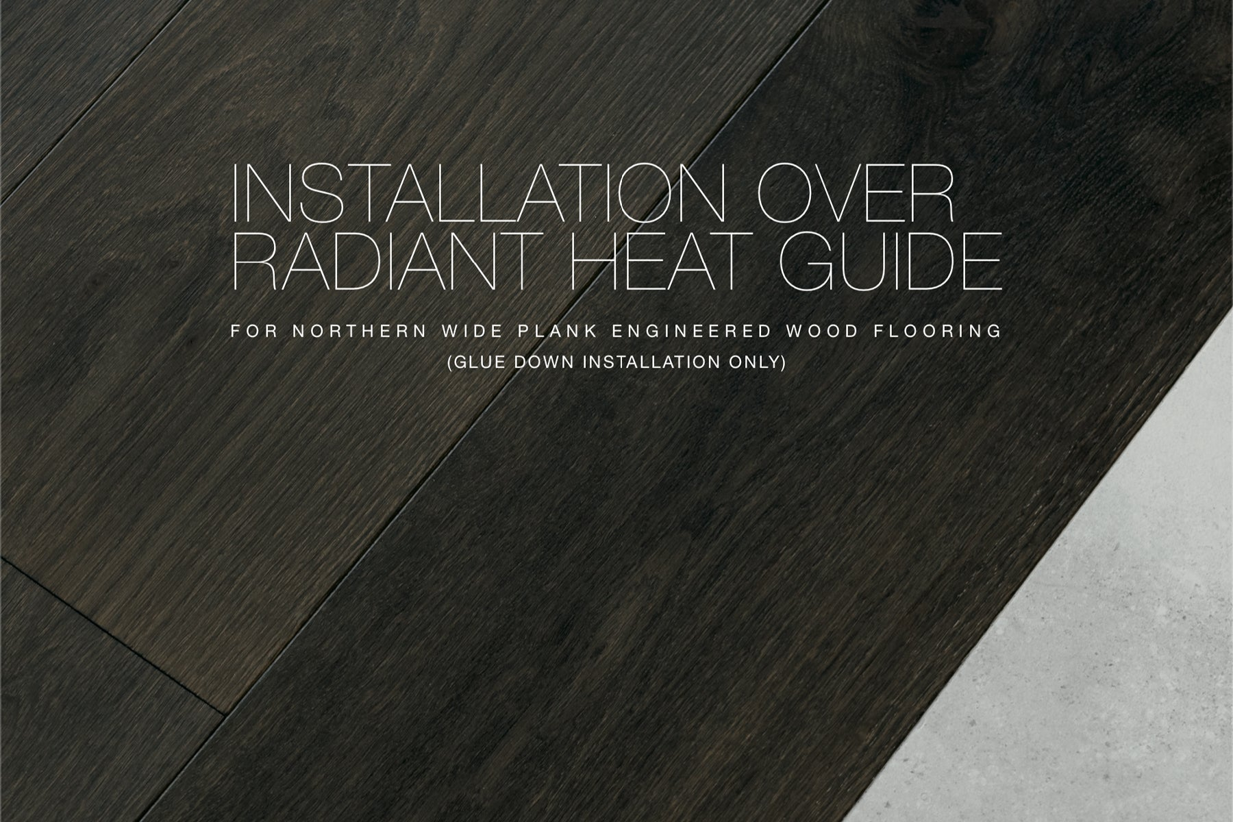 Radiant Heat Guide for NWP Wood Floors