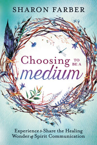 Choosing to Be a Medium