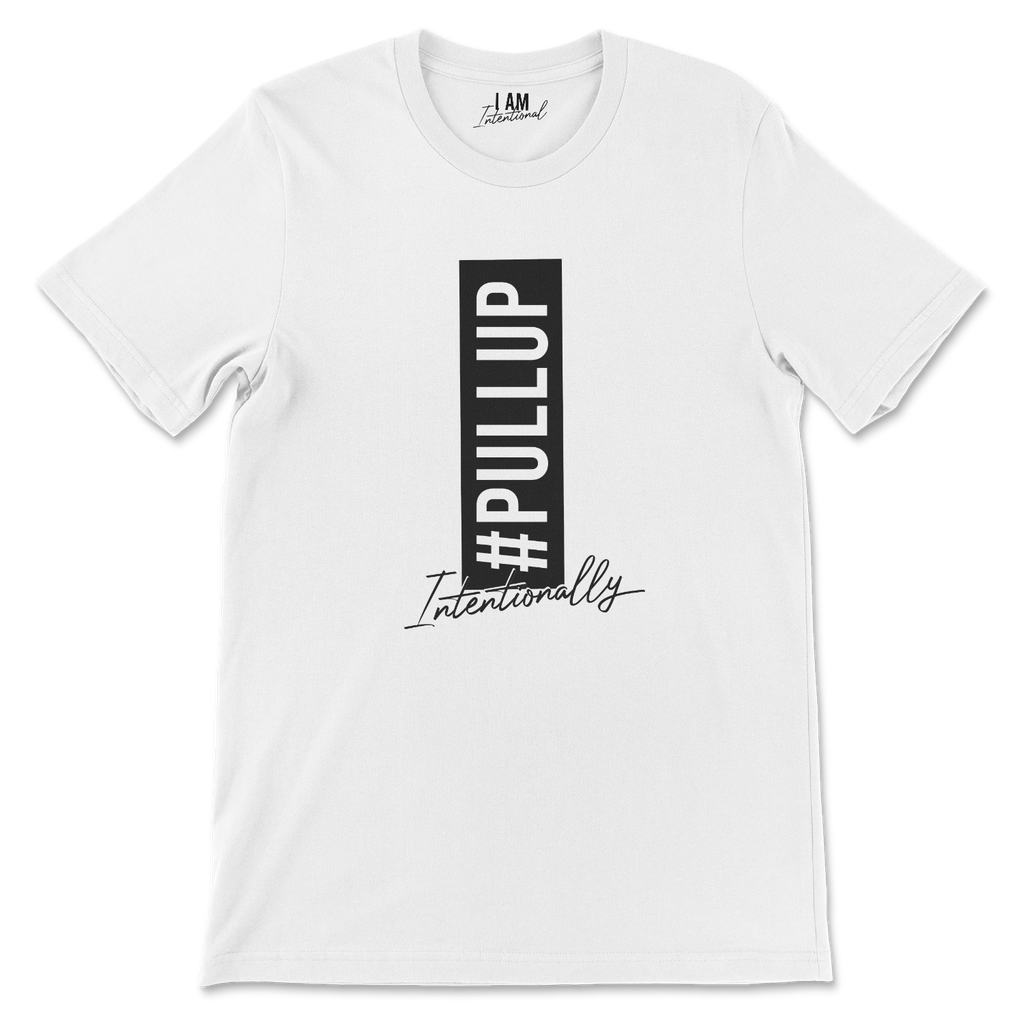 #Pullup Intentionally Be Change tee