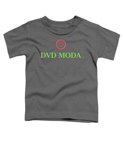 Dvd Moda - Toddler T-Shirt - DVD MODA
