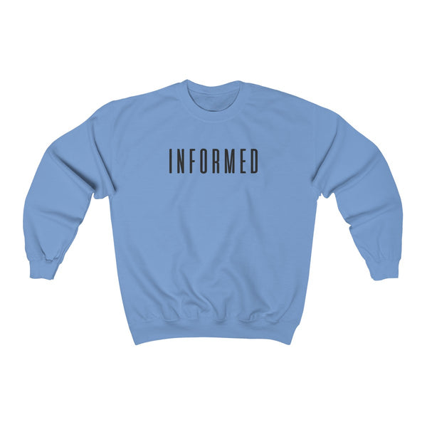 SWEATSHIRT + INFORMED