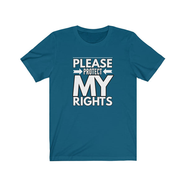 T-SHIRT + PROTECT MY RIGHTS