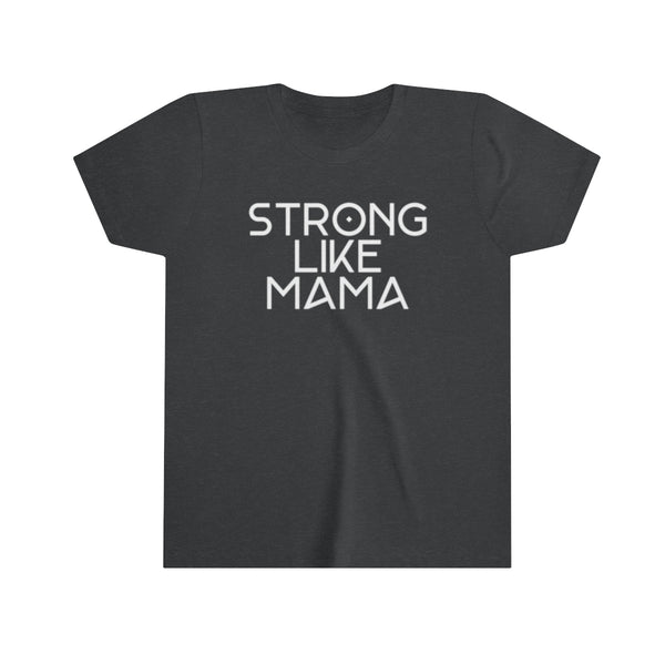 YOUTH + STRONG LIKE MAMA