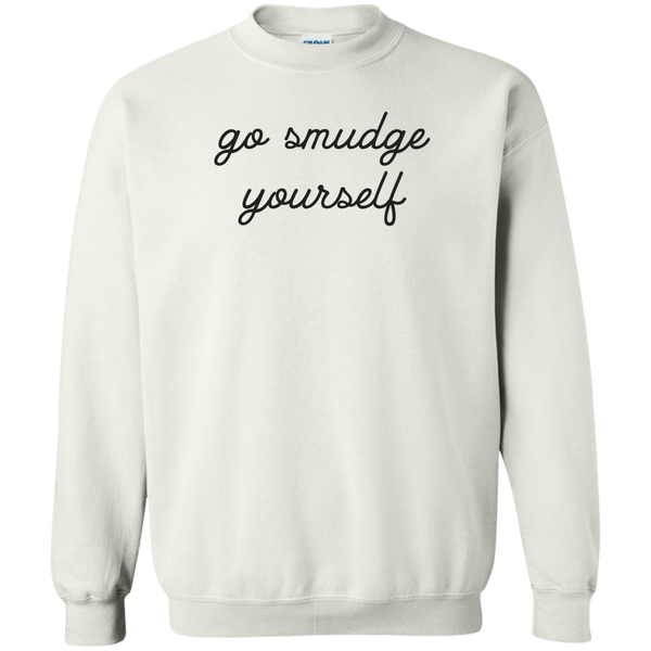 SWEATSHIRT + SMUDGE YOURSELF