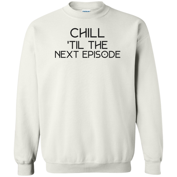 SWEATSHIRT + CHILL