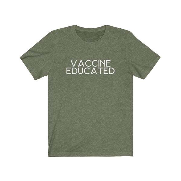 T-SHIRT + VACCINE EDUCATED II