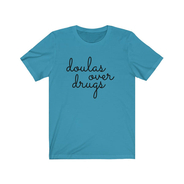 T-SHIRT + DOULAS OVER DRUGS