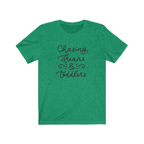 T-SHIRT + CHASING TODDLERS