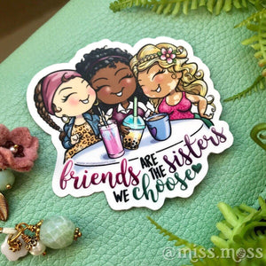 Friends are Sisters Waterproof Vinyl Decal - Miss Moss Gifts