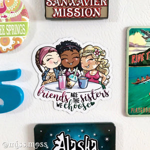 Friends are Sisters we Choose Magnet - Miss Moss Gifts