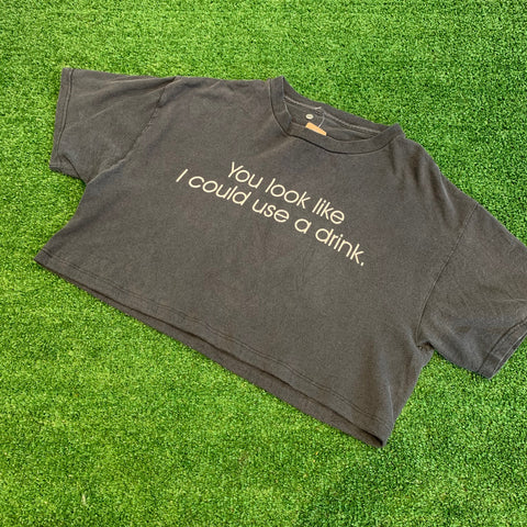 """You Look Like I Could Use A Drink"" Cropped T-Shirt - F as in Frank TO"