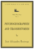 Psychogeographies and Transhistories by Jose Alejandro Restrepo [White Wine Press No. 1]