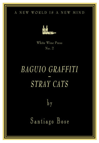 Baguio Graffiti - Stray Cats by Santiago Bose [White Wine Press No. 2]