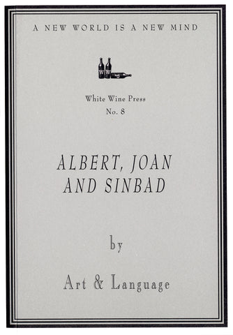 Albert, Joan and Sinbad by Art & Language [White Wine Press No. 8]