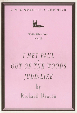 I Met Paul - Out of the Woods - Judd-like by Richard Deacon [White Wine Press No. 11]