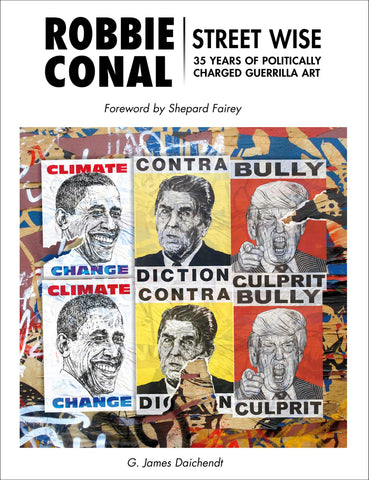 Robbie Conal: Street Wise: 35 Years of Politically Charged Guerrilla Art