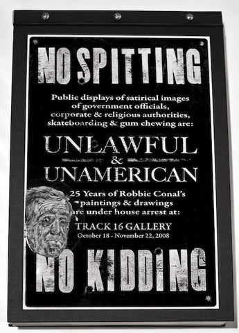 Robbie Conal: No Spitting No Kidding [Limited Edition Book]