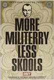 Shepherd Fairey – More Militerrry Less Skools, Silkscreen, 2004