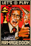 Mear One - Let's Play Armageddon Poster (George W Bush), 2008