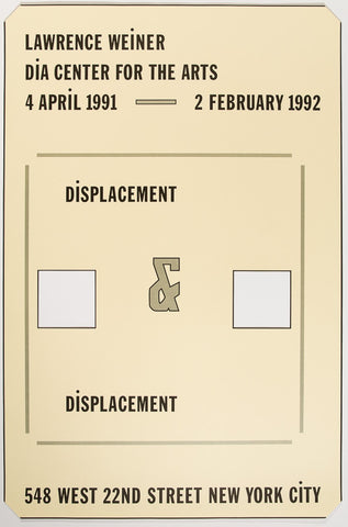 Lawrence Weiner, Displacement & Displacement, at Dia Center for the Arts - 1992