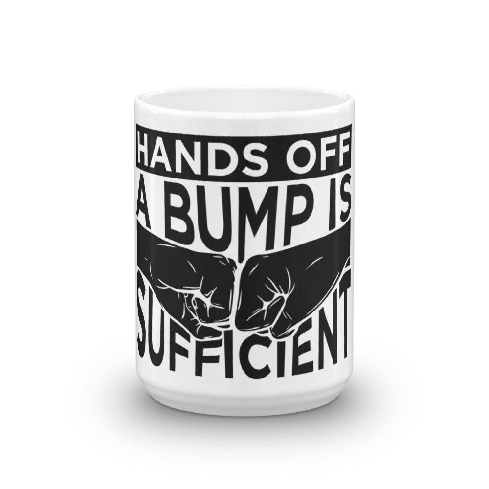 Hands Off - A Bump is Sufficient: Mug