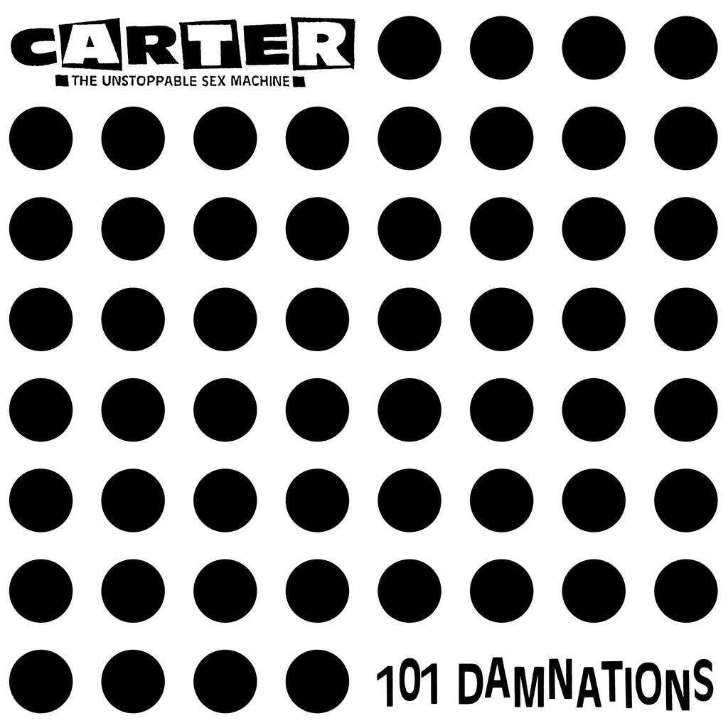 Carter the Unstoppable Sex Machine '101 Damnations' on limited b&w spotted vinyl
