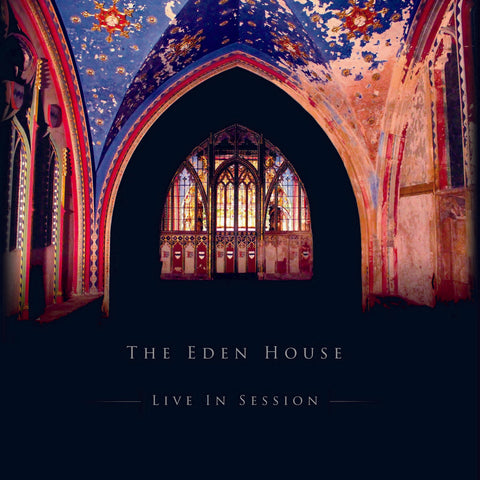 The Eden House 'Live in Session' - exclusively on vinyl LP