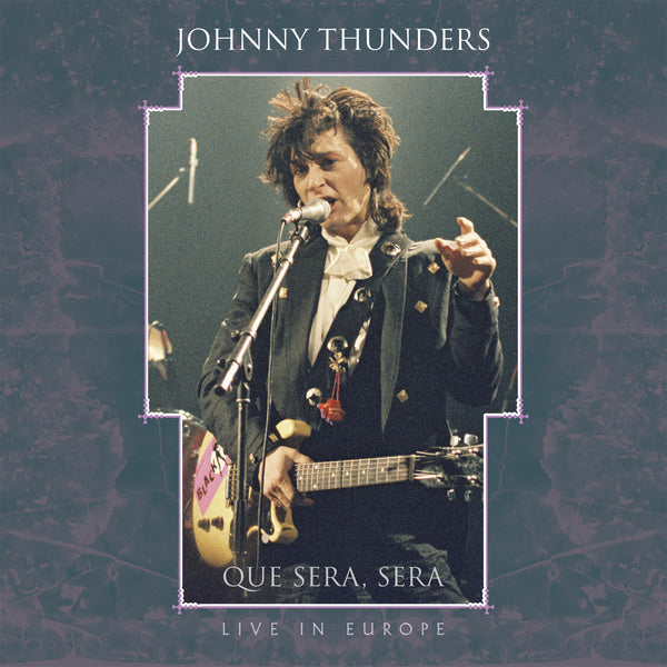 PRE-ORDER: Johnny Thunders 'Que Sera Sera - Resurrected' 3xCD box set