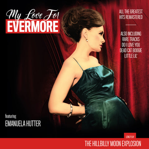 Hillbilly Moon Explosion - My Love For Evermore (The Best Of) 180g vinyl LP. 2015.
