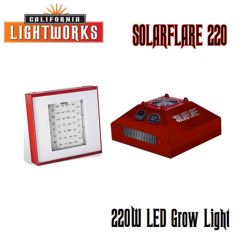 California LightWorks - SolarFlare 220 - LED Grow Light - 220 Watts - Replaces 400 Watt HPS or Metal Halide