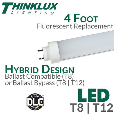 Thinklux LED Fluorescent Replacement Tube - 4 Foot - 18 Watt - Hybrid T8 Electronic Ballast Compatible or Ballast Bypass for T8 / T12 - DLC Qualified