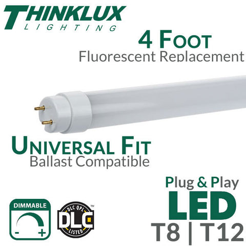 Thinklux LED Fluorescent Replacement Tube - 4 Foot - 18 Watt - Universal T8 or T12 Plug and Play Ballast Compatible - Dimmable - DLC Qualified