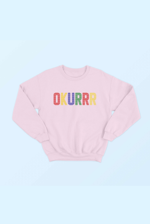 OKURRR CREWNECK SWEATSHIRT (multiple colors)
