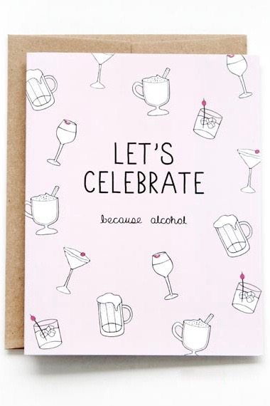 Because Alcohol Card by Julie Ann Art